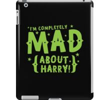 I'm completely mad about HARRY iPad Case/Skin