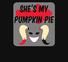 She's my pumpkin pie Unisex T-Shirt