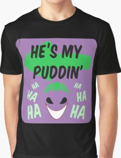 He's my puddin Graphic T-Shirt