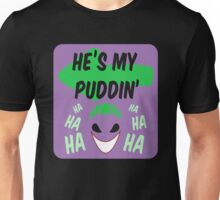 He's my puddin Unisex T-Shirt