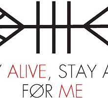 stay alive |-/ by WhitneyMMorales