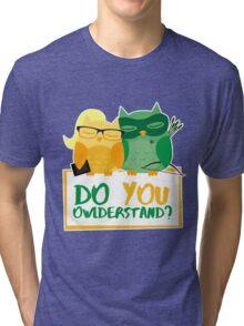 Do you OWLderstand? Tri-blend T-Shirt