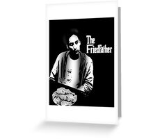 The Friedfather Greeting Card