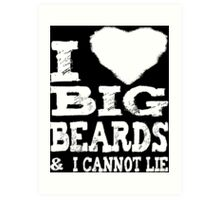 I Love Big Beards Art Print