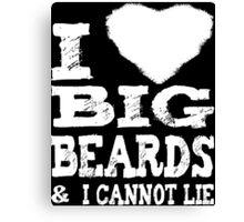 I Love Big Beards Canvas Print