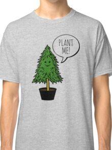 PLANT ME! Classic T-Shirt