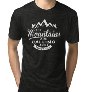 'The Mountains Are Calling And I Must Go' T-Shirt by mytshirt1991