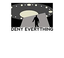 Deny Everything Photographic Print