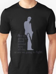 Quotes and quips - stand around or fight Unisex T-Shirt
