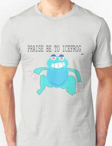 PRAISE BE TO ICE FROG Unisex T-Shirt