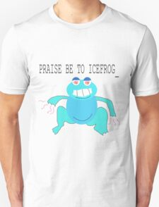 PRAISE BE TO ICE FROG T-Shirt