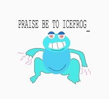 PRAISE BE TO ICE FROG Unisex T-Shirt