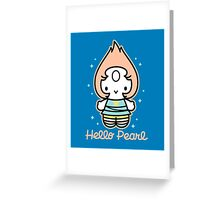 Hello Pearl Greeting Card