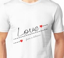 Love from a Distance Unisex T-Shirt