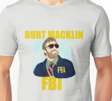 Burt Macklin : FBI  Unisex T-Shirt