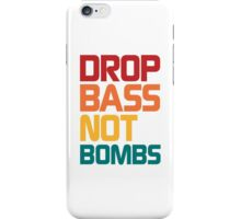 Drop Bass Not Bombs (Harmless) iPhone Case/Skin