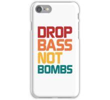 Drop Bass Not Bombs (Harmless) iPhone Case/Skin