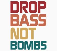 Drop Bass Not Bombs (Harmless) Kids Tee