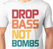 Drop Bass Not Bombs (Harmless) Unisex T-Shirt