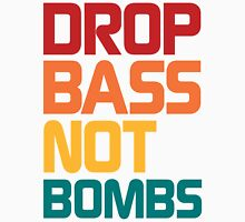 Drop Bass Not Bombs (Harmless) Unisex T-Shirt