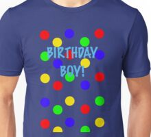 Birthday Boy! Colors Unisex T-Shirt
