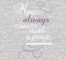 Magic Always Comes with a Price One Piece - Short Sleeve