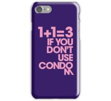 1+1=3 IF YOU DON'T USE CONDOM (SPECIAL EDITION) iPhone Case/Skin