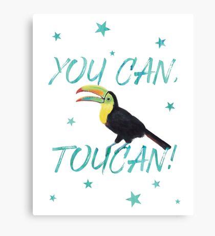 You Can, Toucan! Canvas Print