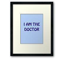 I Am The Doctor Framed Print