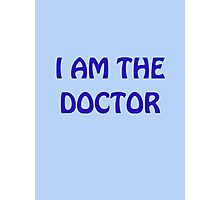I Am The Doctor Photographic Print