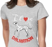 I love my dalmation Womens Fitted T-Shirt