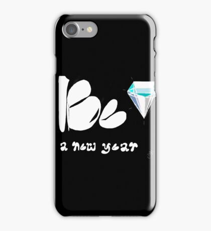 Be A New Year iPhone Case/Skin