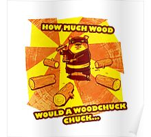 How Much Wood Would a Woodchuck Chuck Poster