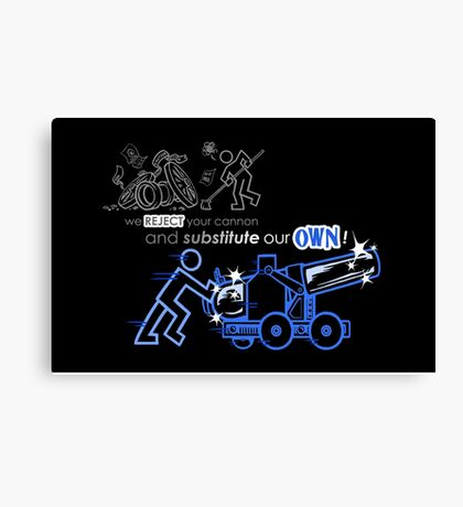 We Reject Your Cannon (Blue Version) Canvas Print