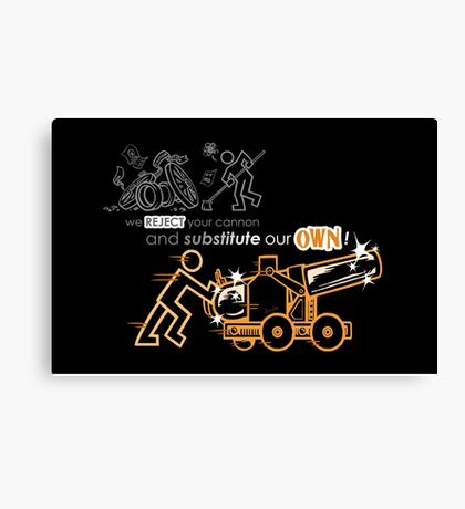 We Reject Your Cannon (Orange Version) Canvas Print
