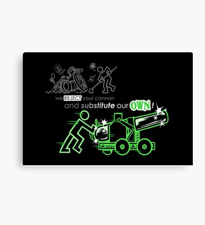 We Reject Your Cannon (Green Version) Canvas Print