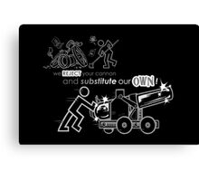 We Reject Your Cannon (Black/White Version) Canvas Print