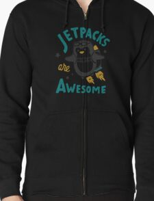 Jetpacks are Awesome Zipped Hoodie