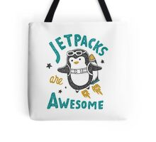 Jetpacks are Awesome Tote Bag