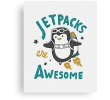 Jetpacks are Awesome Canvas Print