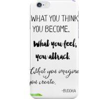 Gautama Buddha quote iPhone Case/Skin