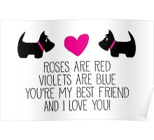 Roses are red . . . I love you! Poster