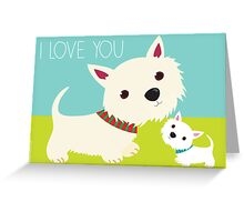 I Love You – Westie Greeting Card