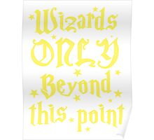 Wizards only beyond this point Poster