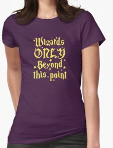 Wizards only beyond this point T-Shirt