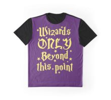 Wizards only beyond this point Graphic T-Shirt