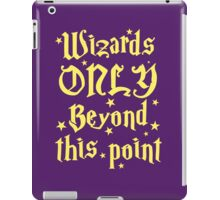 Wizards only beyond this point iPad Case/Skin
