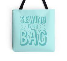 SEWING is my BAG Tote Bag