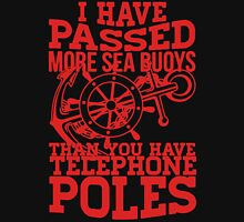 I Have Passed More Sea Buoys Than You Have Telephone Poles T-Shirt