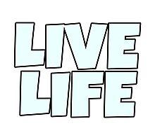 Live Life Photographic Print